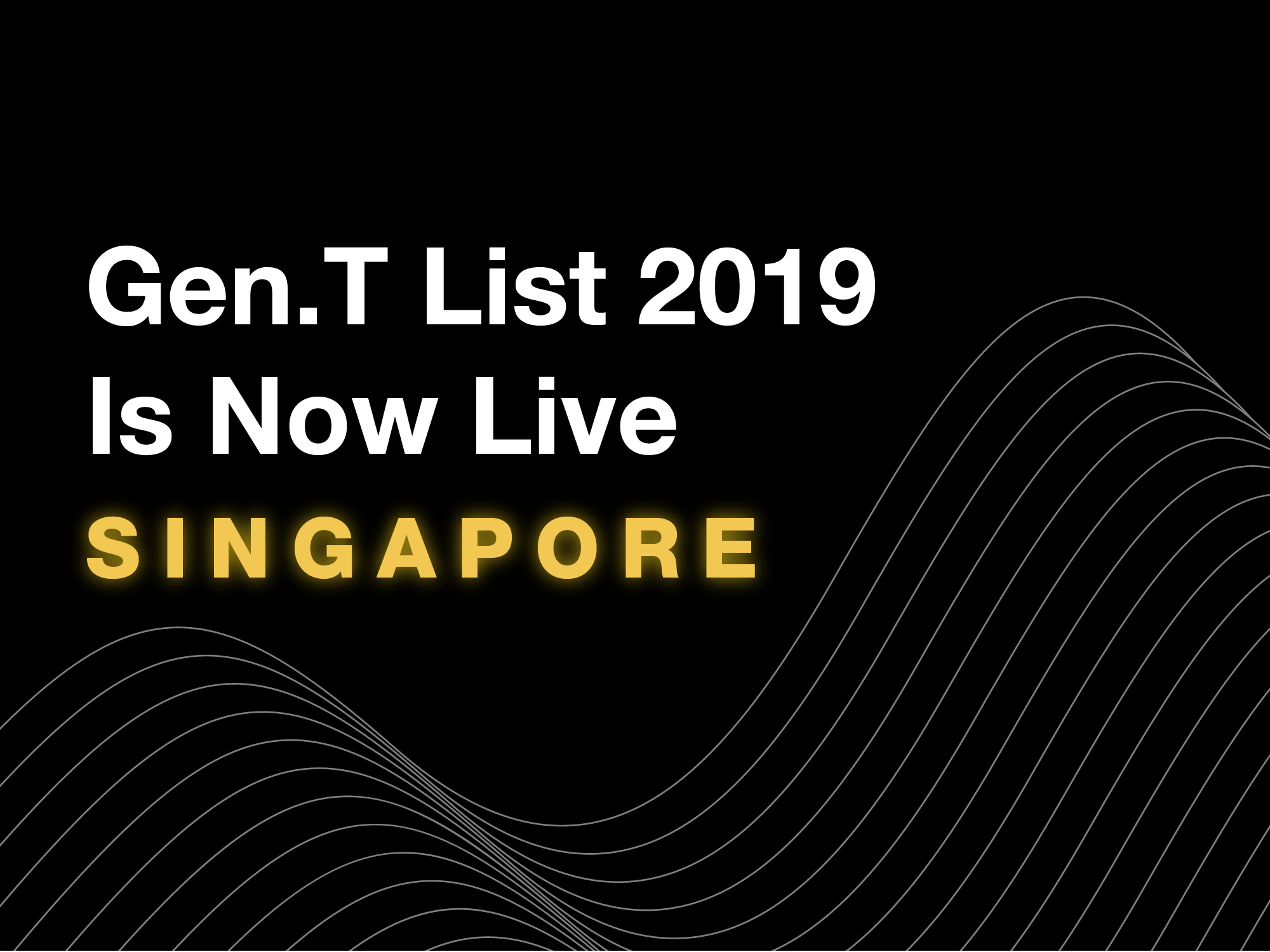 The Gen.T List 2019 Is Live: Meet This Year's 50 Singapore Honourees