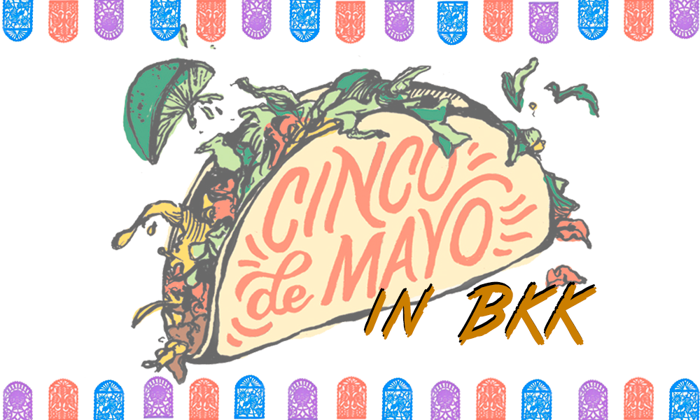 Tatler Pick: The Best Places To Celebrate Cinco De Mayo In Bangkok