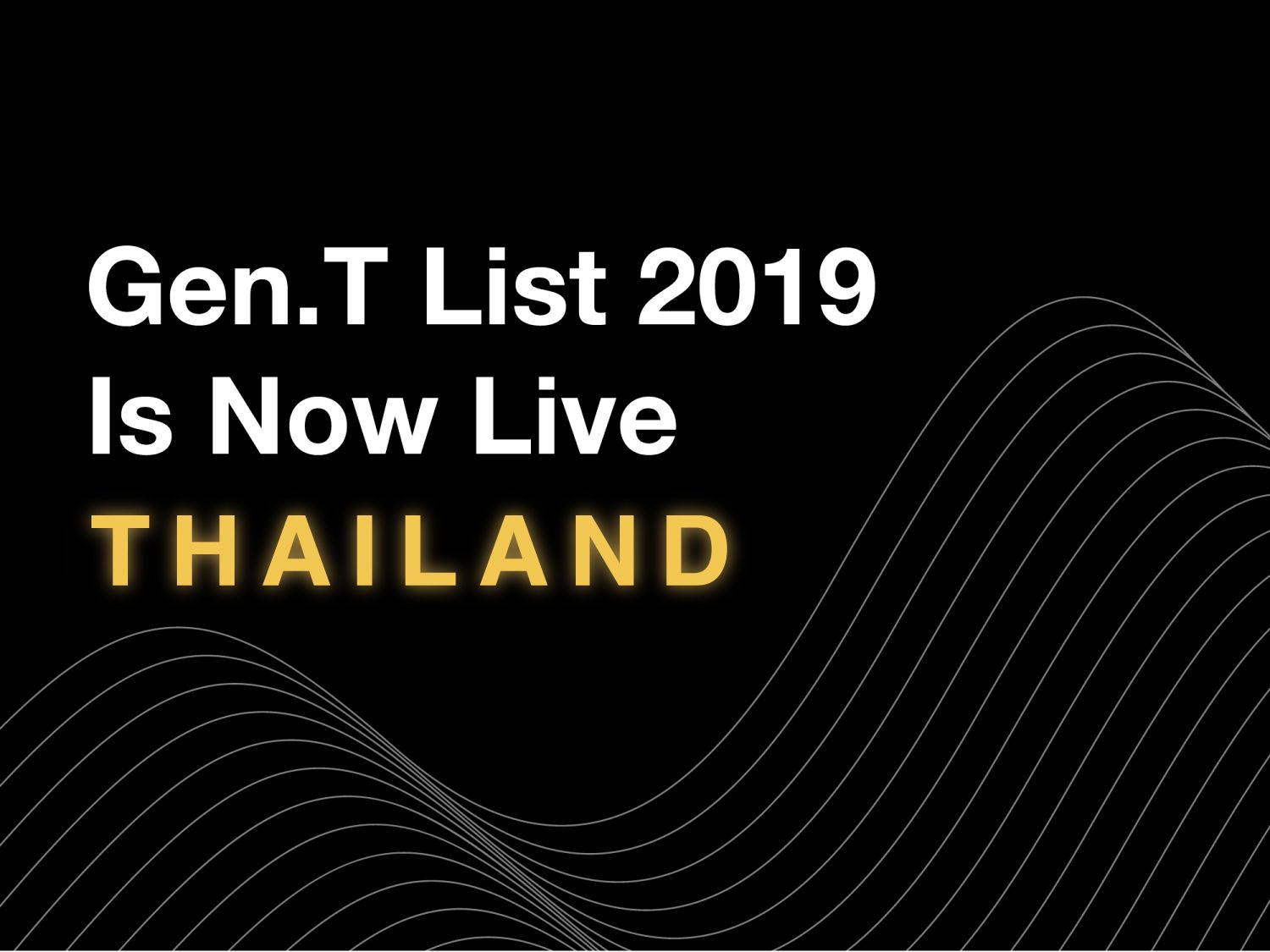 The Gen.T List 2019 Is Live: Meet This Year's 50 Thai Honourees