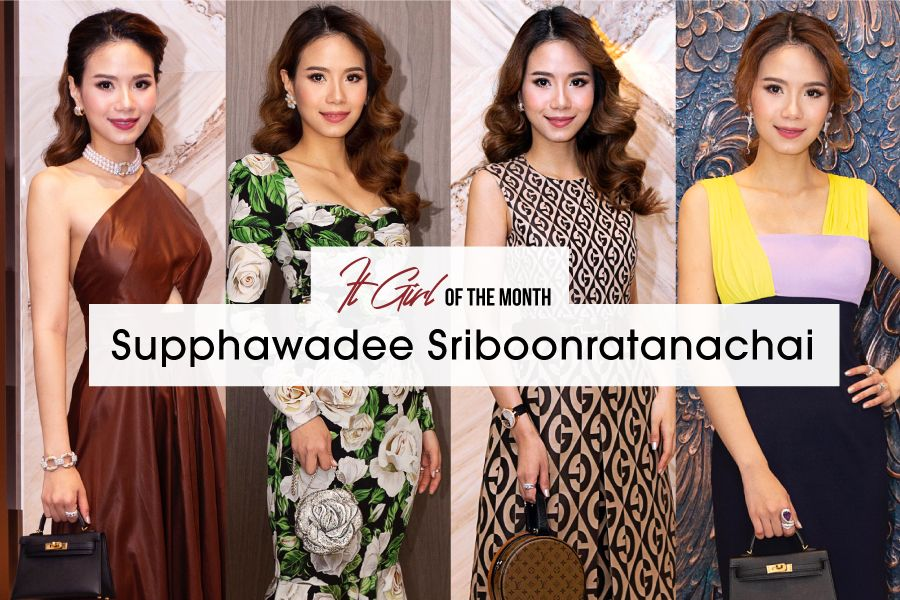 It Girl Of The Month: Supphawadee Sriboonratanachai