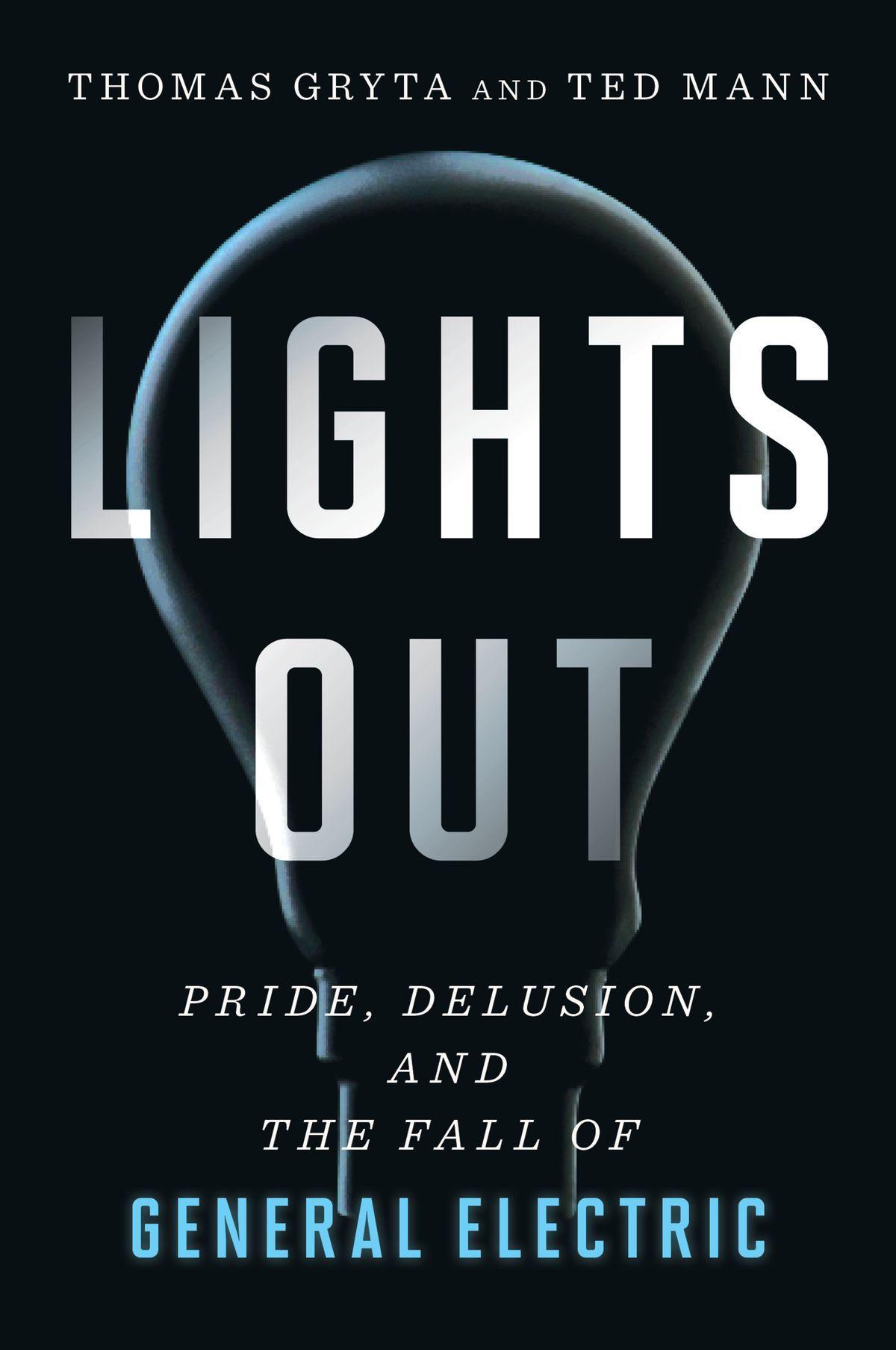 比爾蓋茲 2021 年度選書:《Lights Out: Pride, Delusion, and the Fall of General Electric》
