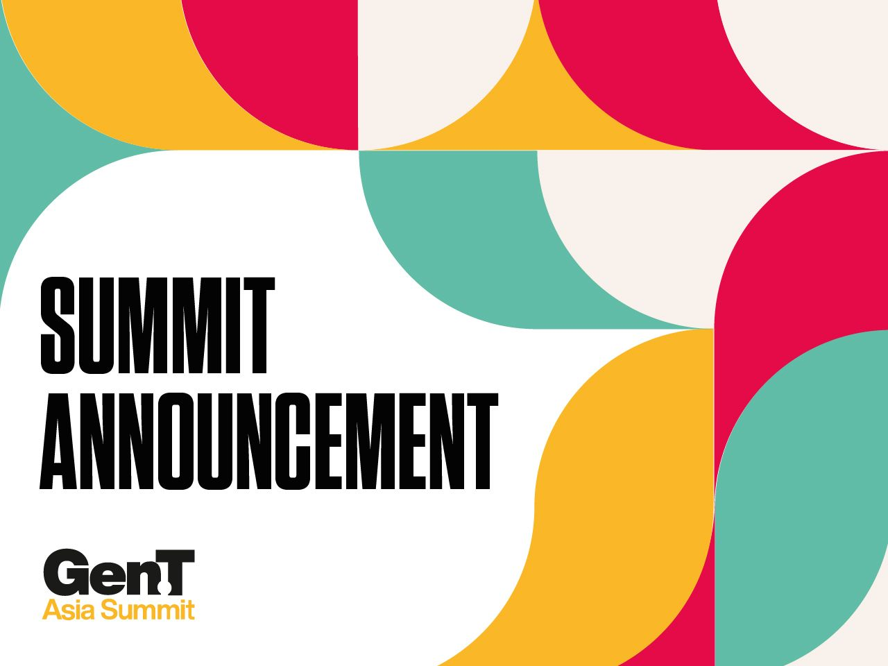 We Have An Important Announcement About The Gen.T Asia Summit