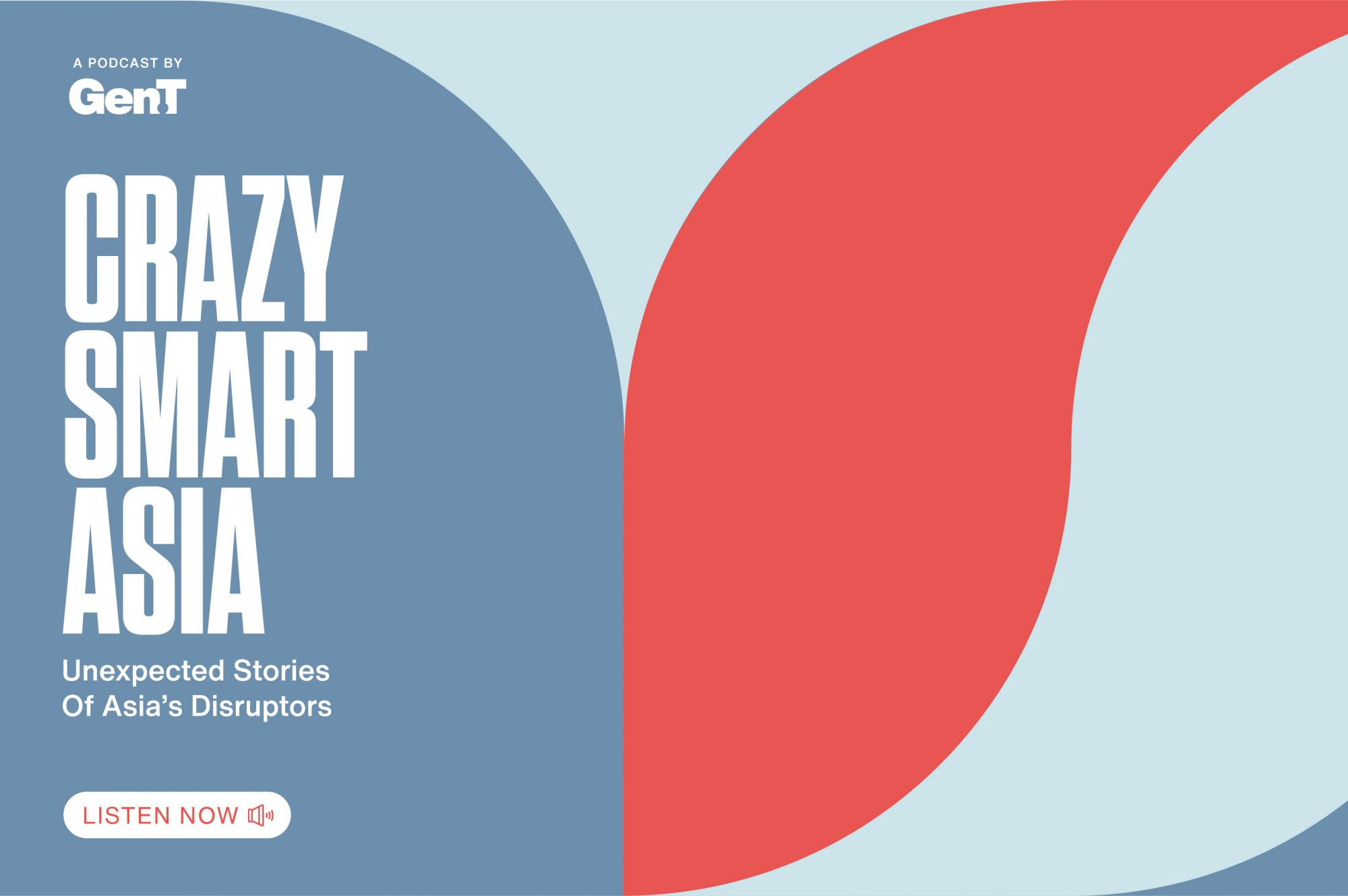 Crazy Smart Asia: A New Podcast From Generation T