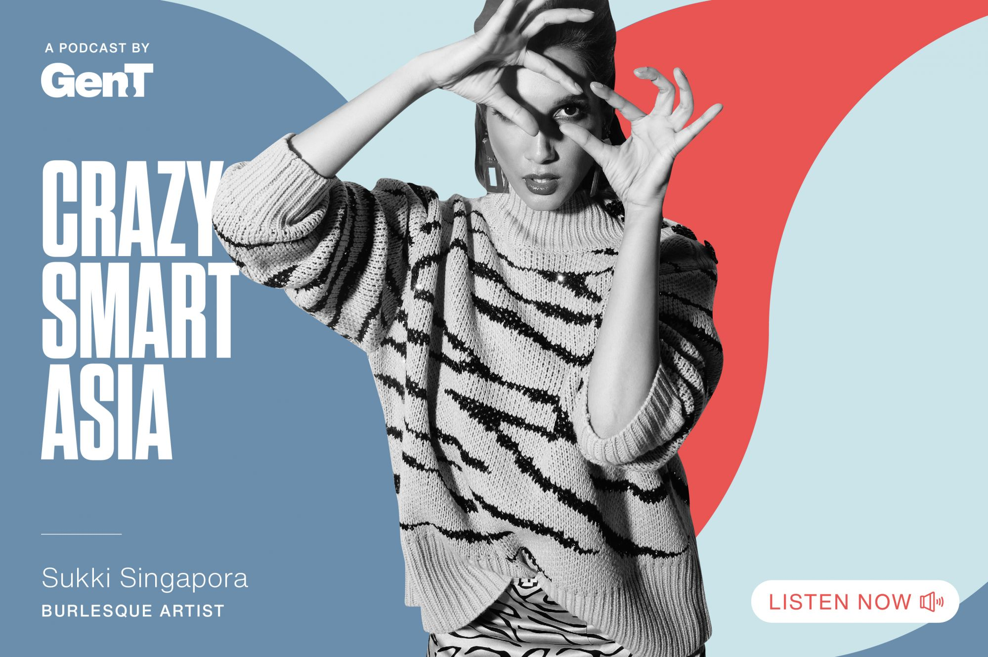 Generation T Launches The Crazy Smart Asia Podcast, Featuring Singaporean Burlesque Artist Sukki Singapora