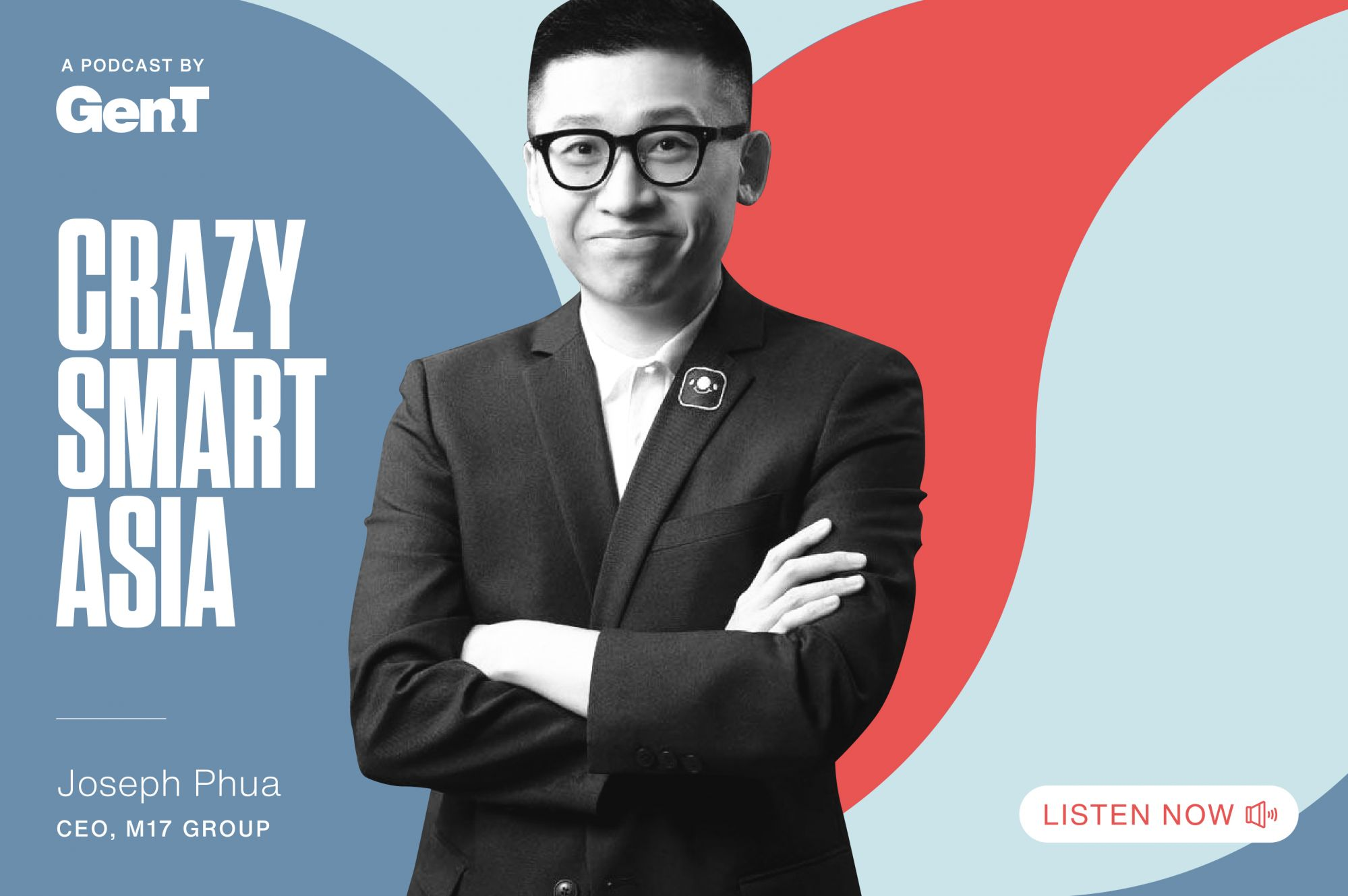 Crazy Smart Asia: Joseph Phua—Building Southeast Asia's Biggest Dating Platform